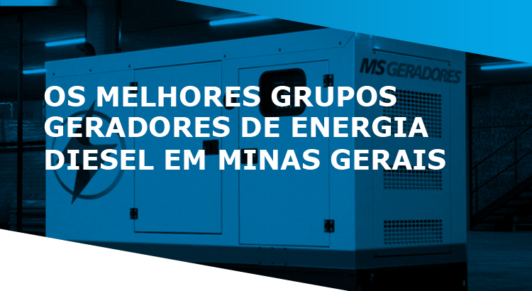 Grupos Geradores de energia diesel em Minas Gerais